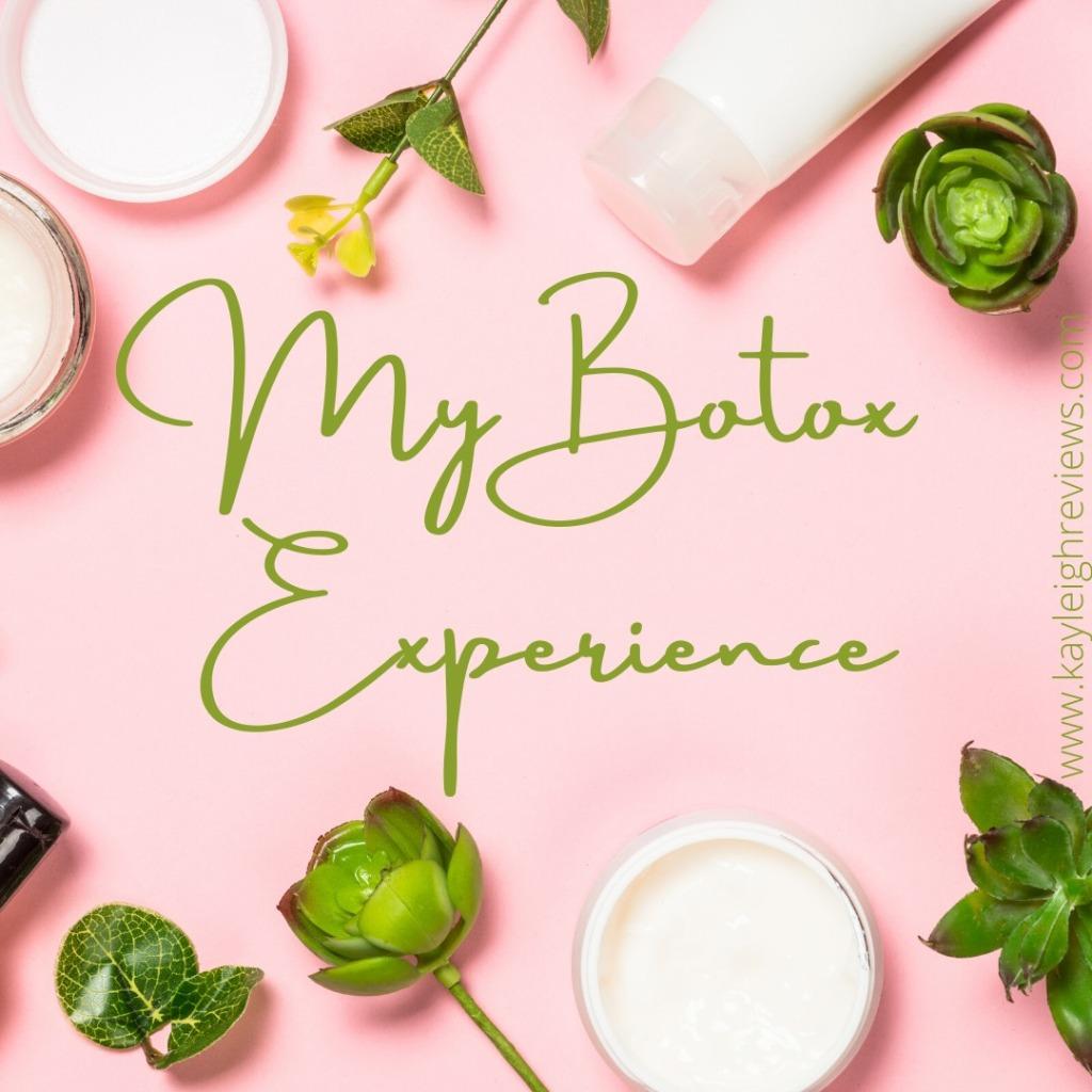 My botox experience